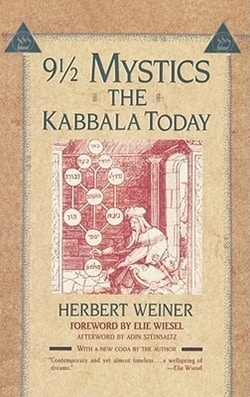 Nine and a Half Mystics: The Kabbala Today by Herbert Weiner