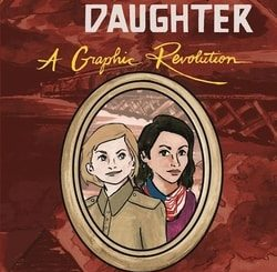 Soviet Daughter: A Graphic Revolution by Julia Alekseyeva