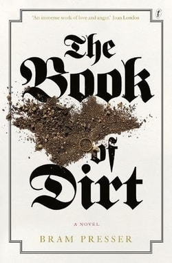 The Book of Dirt by Bram Presser