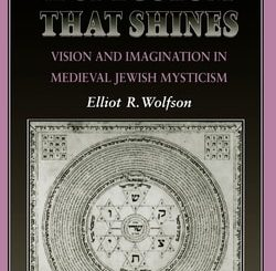 Through a Speculum That Shines by Elliot R. Wolfson