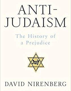 Anti-Judaism: The Western Tradition by David Nirenberg
