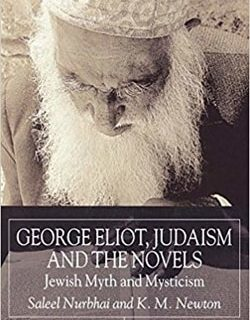 George Eliot, Judaism And The Novels: Jewish Myth and Mysticism by S. Nurbhai and K. Newton