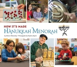 How It's Made: Hanukkah Menorah by Allison Ofanansky