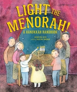 Light the Menorah! A Hanukkah Handbook by Jacqueline Jules