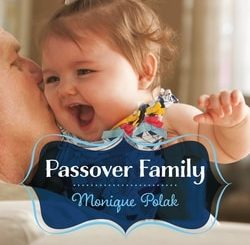 Passover Family by Monique Polak
