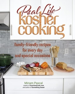 Real Life Kosher Cooking by Miriam Pascal