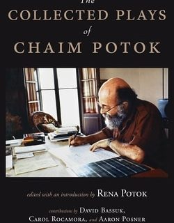 The Collected Plays of Chaim Potok by Chaim Potok