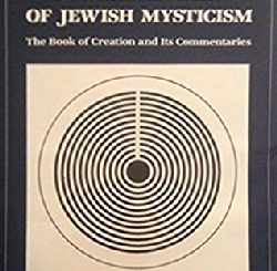 The Fundamentals of Jewish Mysticism: The Book of Creation and its Commentaries by Leonard R. Glotzer