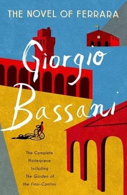 The Novel of Ferrara by Giorgio Bassani