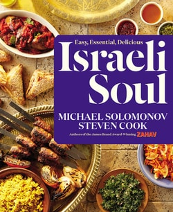 Israeli Soul: Easy, Essential, Delicious by Michael Solomonov, Steven Cook