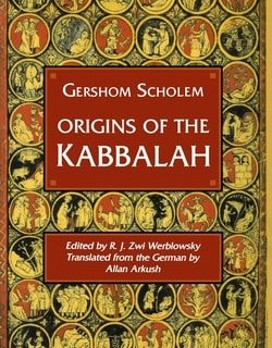 Origins of the Kabbalah by Gershom Gerhard Scholem