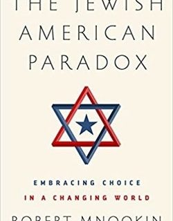 The Jewish American Paradox: Embracing Choice in a Changing World by Robert Mnookin