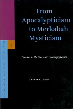 From Apocalypticism to Merkabah Mysticism by Andrei A. Orlov