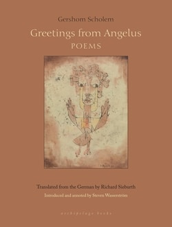Greetings From Angelus: Poems by Gershom Scholem