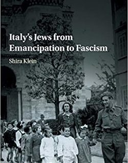 Italy's Jews from Emancipation to Fascism by Shira Klein