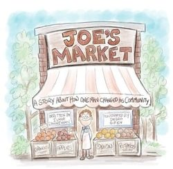 Joe's Market: A Story About How One Man Changed His Community by Ilana Danneman