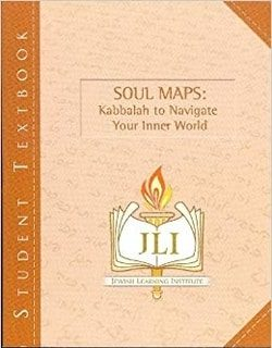 Soul Maps: Kabbalah to Navigate Your Inner World by The Rohr Jewish Learning Institute