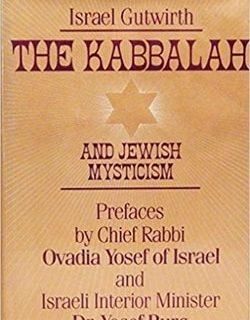 The Kabbalah and Jewish Mysticism by Israel Gutwirth