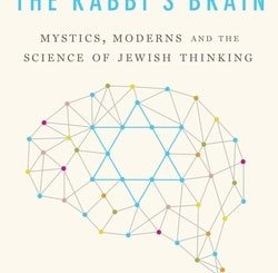 The Rabbi's Brain: Mystics, Moderns and the Science of Jewish Thinking by Dr. Andrew Newberg & Dr. David Halpern