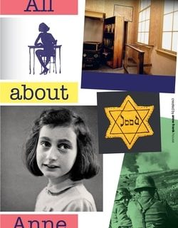 All About Anne by The Anne Frank House