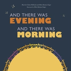 And There Was Evening and There Was Morning by Ellen Kahan Zager & Harriet Cohen Helfand