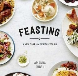 Feasting: A New Take on Jewish Cooking by Amanda Ruben