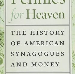 Pennies for Heaven: The History of American Synagogues and Money by Daniel Judson