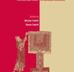 Scholar and Kabbalist: The Life and Work of Gershom Scholem; Editors: Mirjam Zadoff and Noam Zadoff