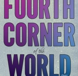The Fourth Corner of the World by Scott Nadelson