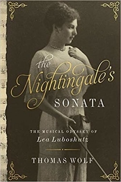 The Nightingale's Sonata: The Musical Odyssey of Lea Luboshutz by Thomas Wolf
