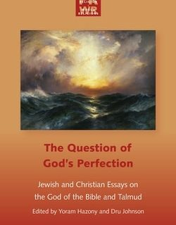 The Question of God's: Perfection Jewish and Christian Essays on the God of the Bible and Talmud