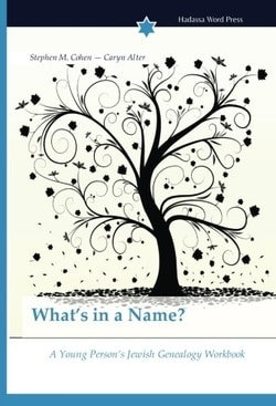 What's in a Name?: A Young Person's Jewish Genealogy Workbook by Stephen M. Cohen and Caryn Alter