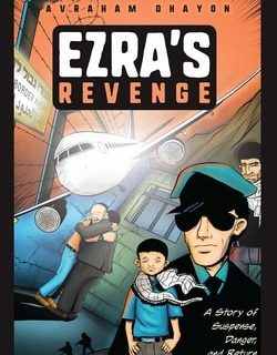 Ezra's Revenge: A Story of Suspense, Danger, and Return by Avrohom Ohayon
