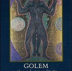 Golem: Jewish Magical and Mystical Traditions on the Artificial Anthropoid by Moshe Idel