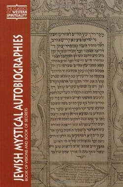 Jewish Mystical Autobiographies: Book of Visions and Book of Secrets by Hayyim Ben Joseph Vital, Isaac Judah Jehiel Safrin