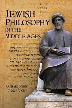 Jewish Philosophy in the Middle Ages by Raphael Jospe