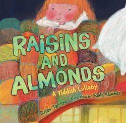 Raisins and Almonds: A Yiddish Lullaby by Susan Tarcov