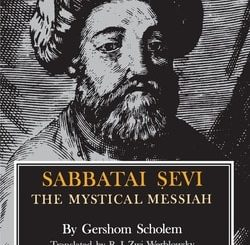Sabbatai Sevi: The Mystical Messiah by Gershom Gerhard Scholem