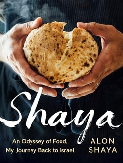 Shaya: An Odyssey of Food, My Journey Back to Israel by Alon Shaya