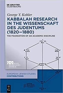 The Discourse on Kabbalah in the Wissenschaft Des Judentums, 1820-1880 by George Y. Kohler