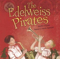 The Edelweiss Pirates by Jennifer Elvgren