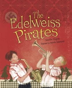 The Edelweiss Pirates by Jennifer Elvgren