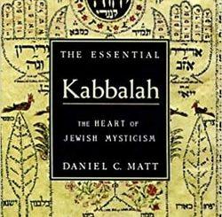 The Essential Kabbalah: Heart of Jewish Mysticism by Daniel C. Matt