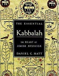The Essential Kabbalah: Heart of Jewish Mysticism by Daniel C. Matt