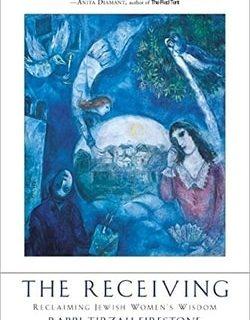 The Receiving: Reclaiming Jewish Women's Wisdom by Tirzah Firestone