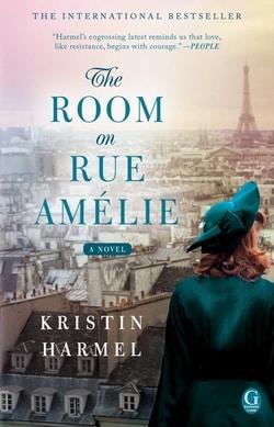 The Room on Rue Amélie by Kristin Harmel