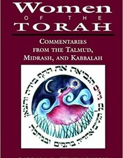 The Women of the Torah: Commentaries from the Talmud, Misrash, and Kabbalah by Barbara L. Thaw Ronson