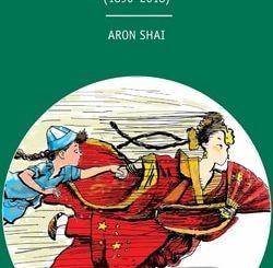 China and Israel: Chinese, Jews; Beijing, Jerusalem (1890-2018) by Aron Shai