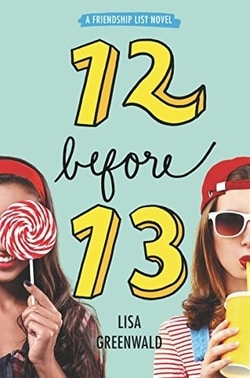 Friendship List #2: 12 Before 13 by Lisa Rosenberg