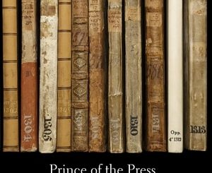 Prince of the Press: How One Collector Built History's Most Enduring and Remarkable Jewish Library by Joshua Teplitsky